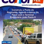 (1979/1982) Construiu a Ponte do Reginaldo, ligando o bairro do Farol com o Terminal Rodoviário João Paulo II.